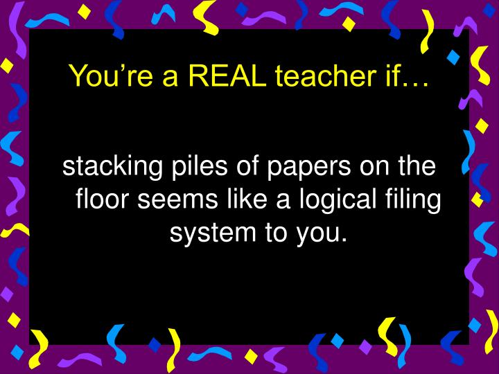 stacking piles of papers on the floor seems like a logical filing system to you.