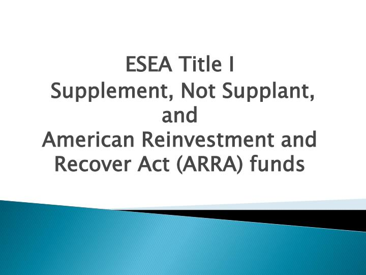 esea title i supplement not supplant and american reinvestment and recover act arra funds