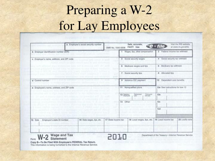 preparing a w 2 for lay employees n.