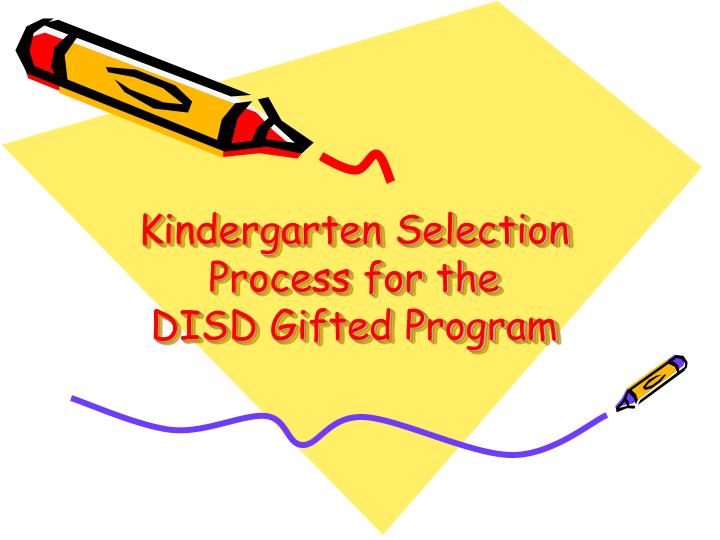 kindergarten selection process for the disd gifted program n.