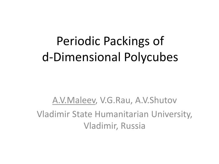 periodic packings of d dimensional polycubes n.