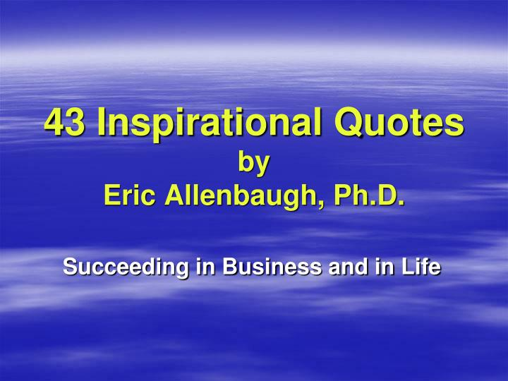 43 inspirational quotes by eric allenbaugh ph d