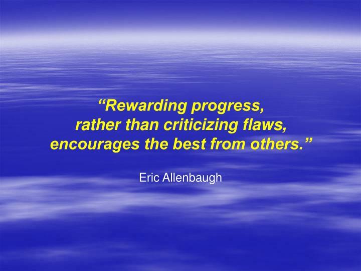 """Rewarding progress,"