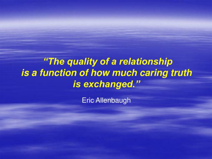 """""""The quality of a relationship"""
