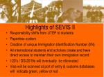 highlights of sevis ii