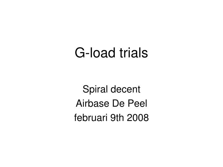 g load trials n.