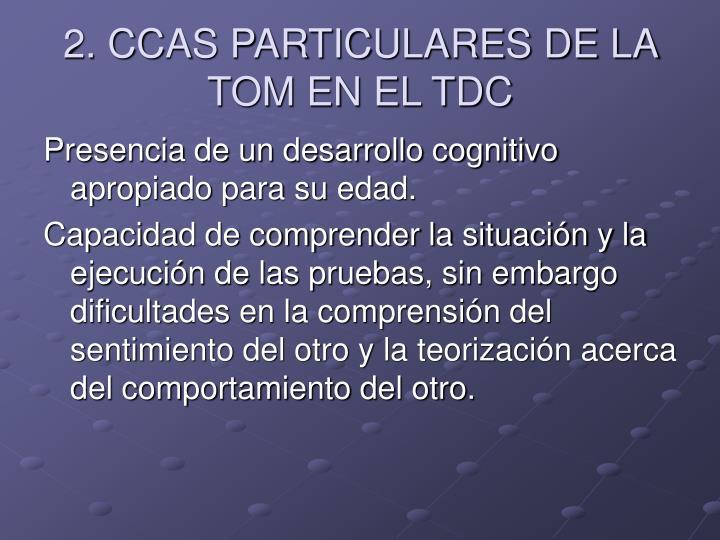 2. CCAS PARTICULARES DE LA TOM EN EL TDC