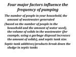 four major factors influence the frequency of pumping