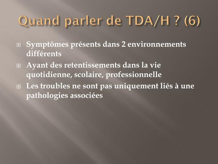 Quand parler de TDA/H ? (6)
