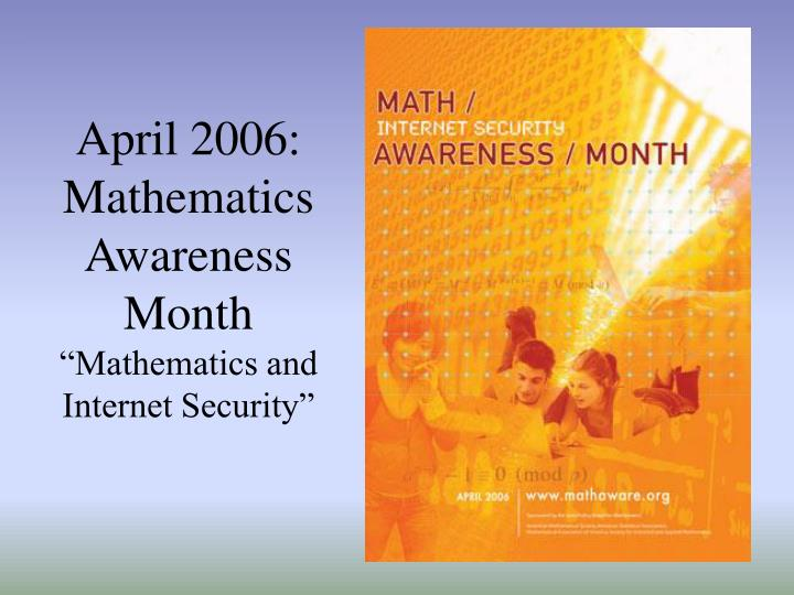 April 2006 mathematics awareness month mathematics and internet security