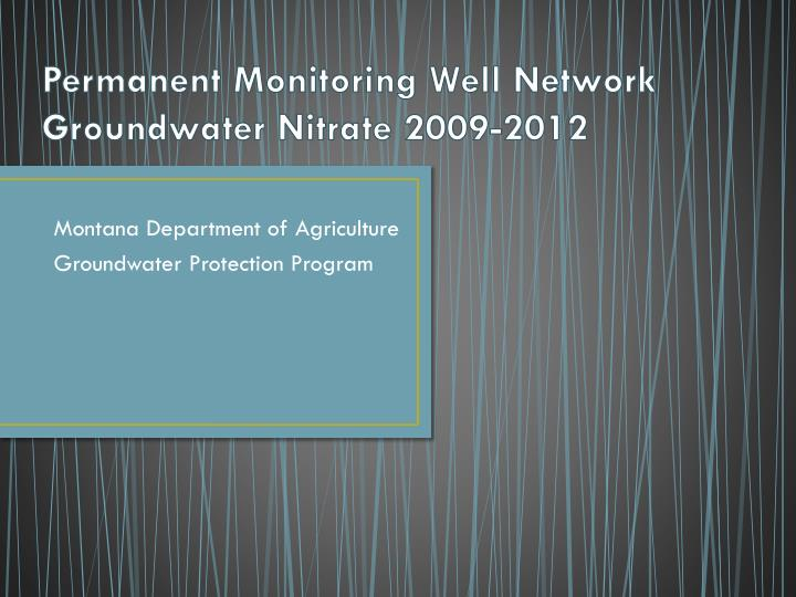 permanent monitoring well network groundwater nitrate 2009 2012 n.