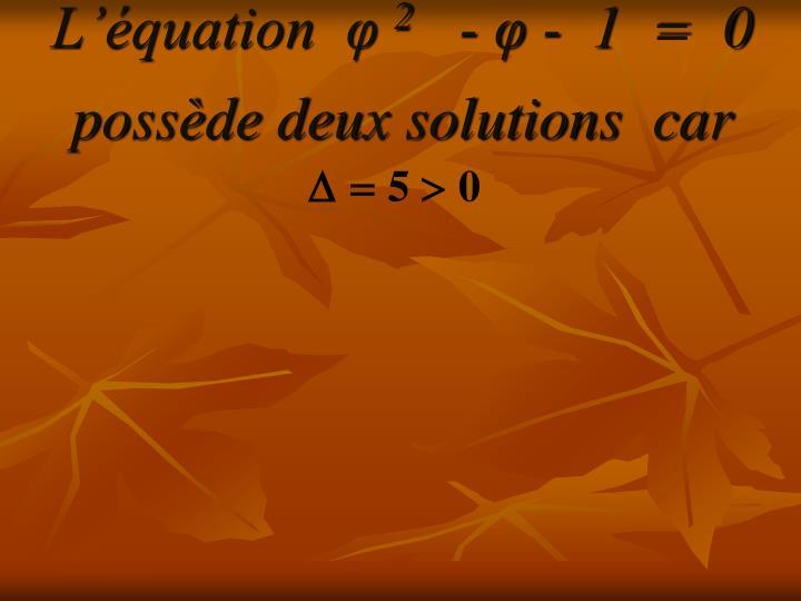 L'équation  φ