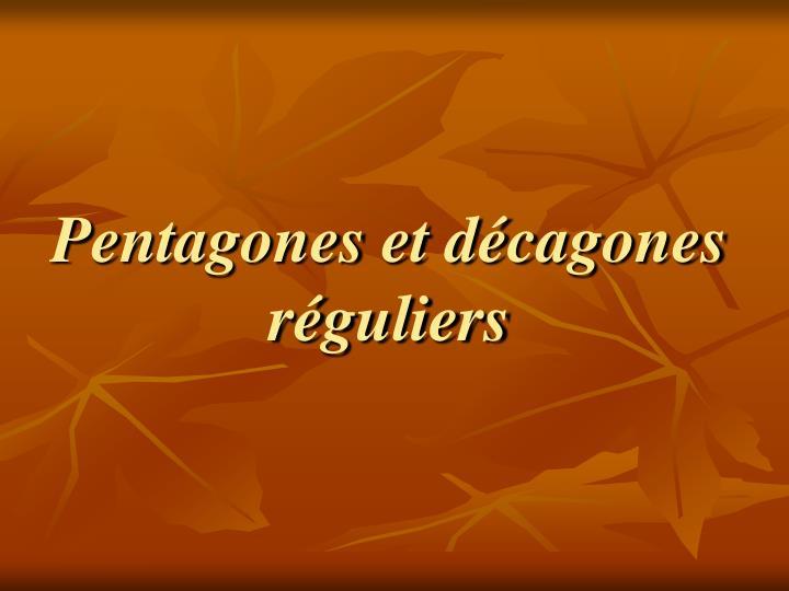 Pentagones et décagones réguliers