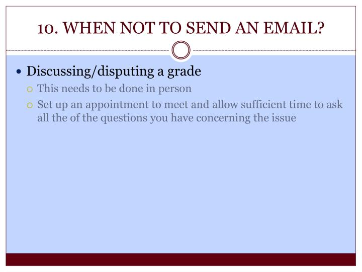 10. WHEN NOT TO SEND AN EMAIL?