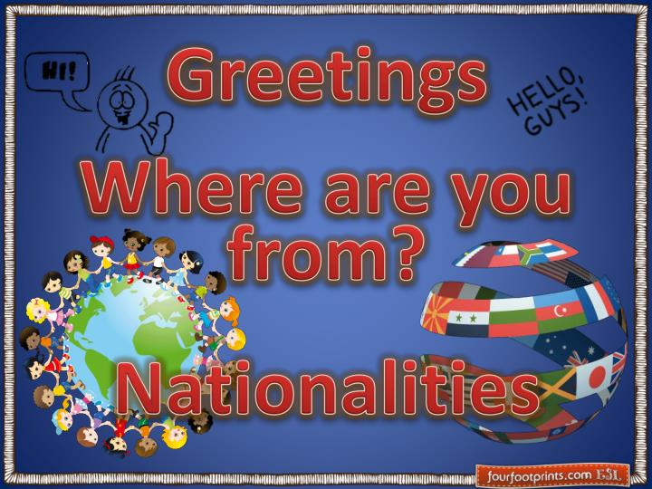 greetings where are you from nationalities n.