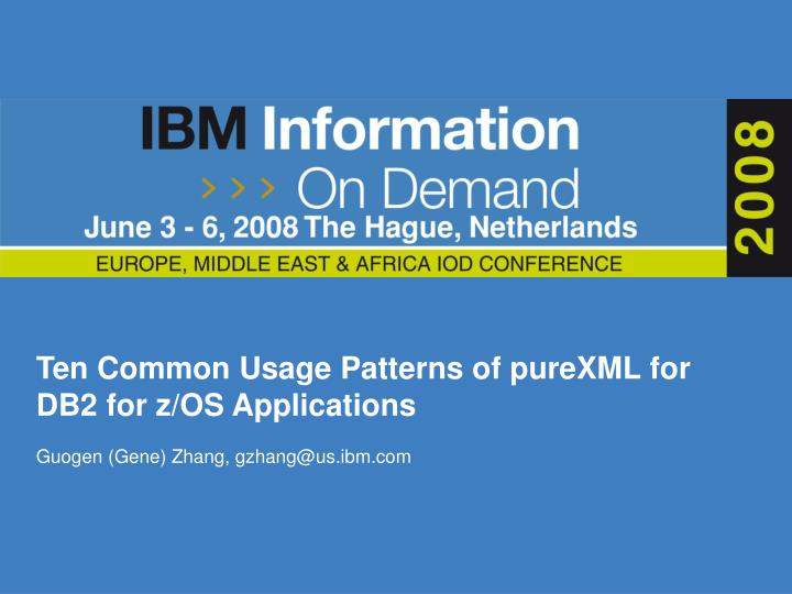 ten common usage patterns of purexml for db2 for z os applications n.