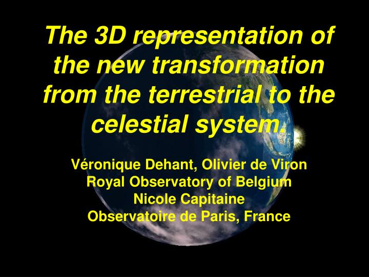 the 3d representation of the new transformation from the terrestrial to the celestial system n.