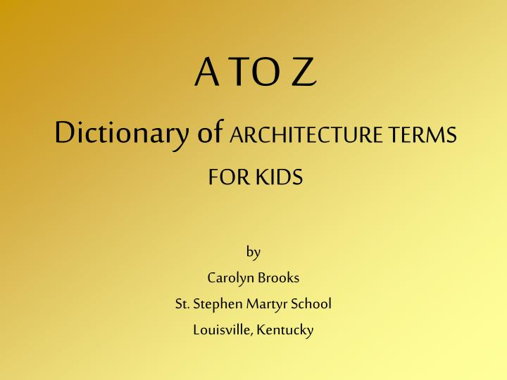 a to z dictionary of architecture terms for kids n.
