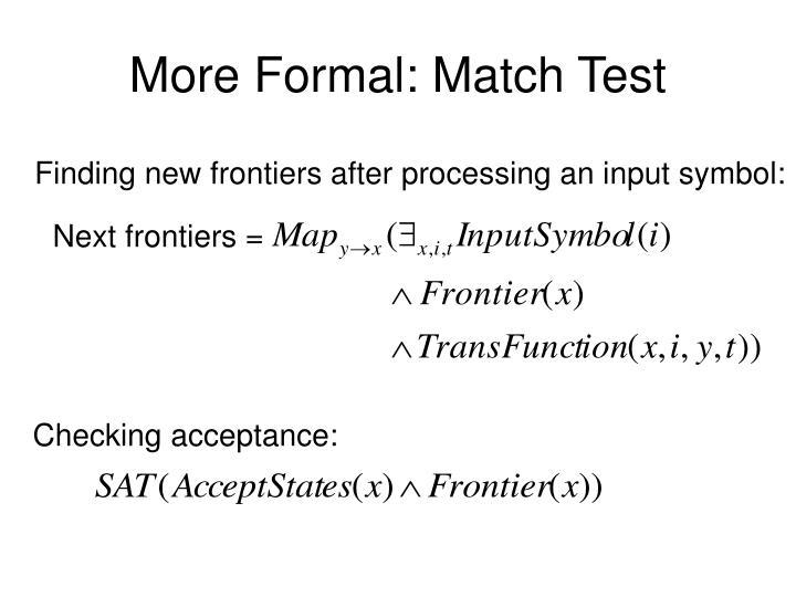 More Formal: Match Test