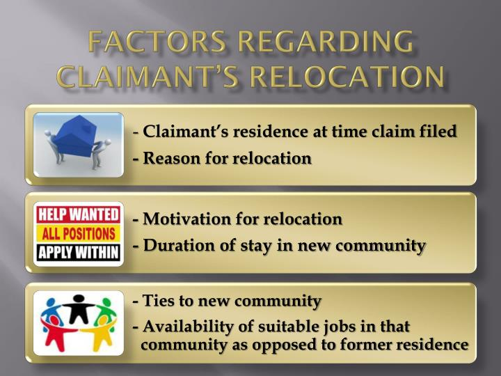 Factors regarding Claimant's relocation