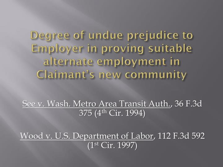 Degree of undue prejudice to Employer in proving suitable alternate employment in Claimant's new community