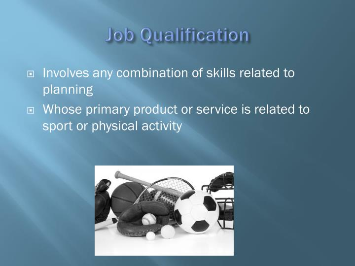 Job Qualification