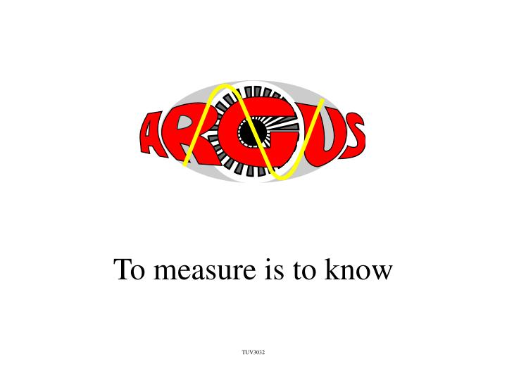 to measure is to know n.