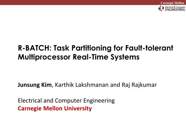 r batch task partitioning for fault tolerant multiprocessor real time systems n.