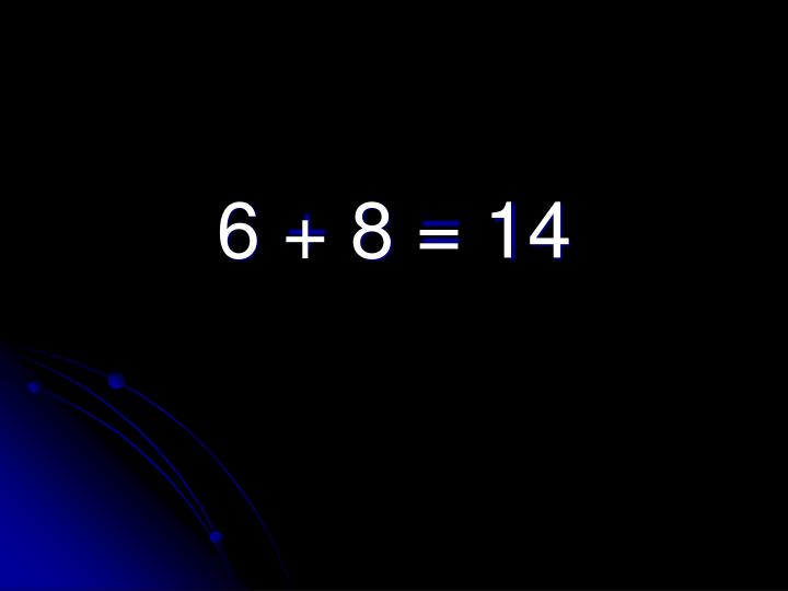 6 + 8 = 14