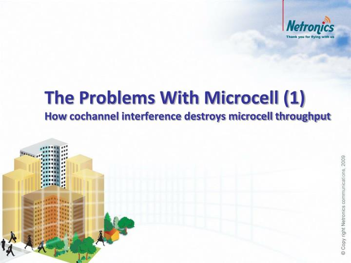 the problems with microcell 1 how cochannel interference destroys microcell throughput n.