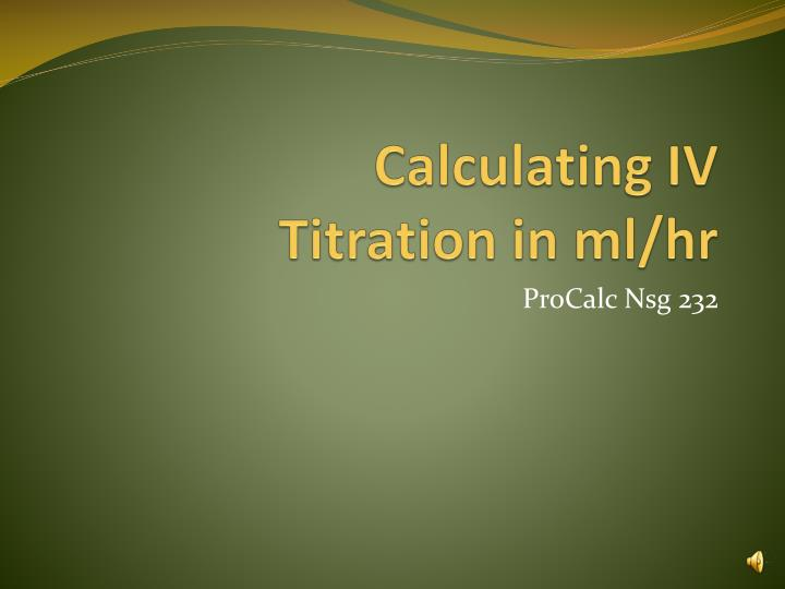 calculating iv titration in ml hr n.