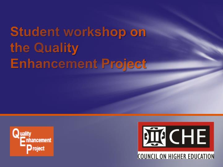 student workshop on the quality enhancement project n.