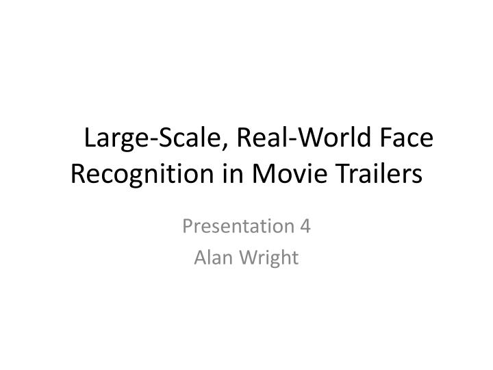 large scale real world face recognition in movie trailers n.