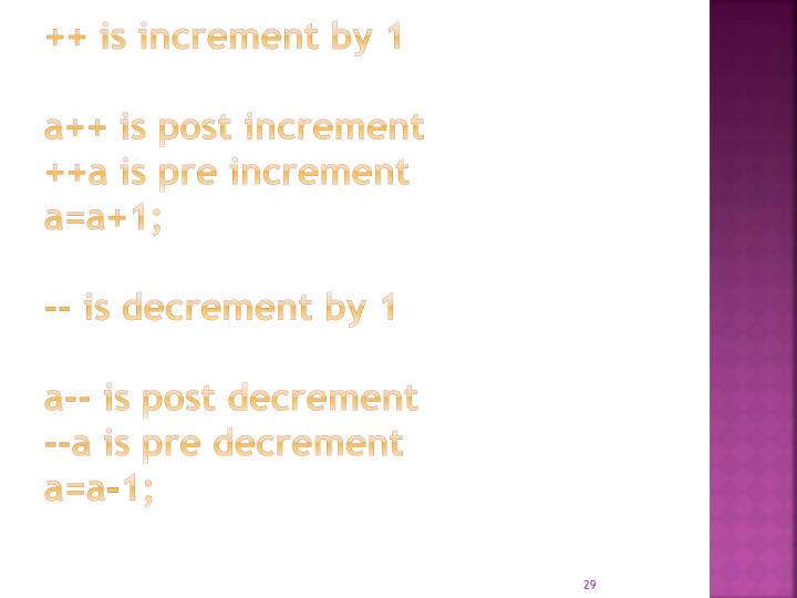 ++ is increment by 1