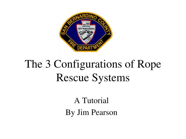 the 3 configurations of rope rescue systems n.