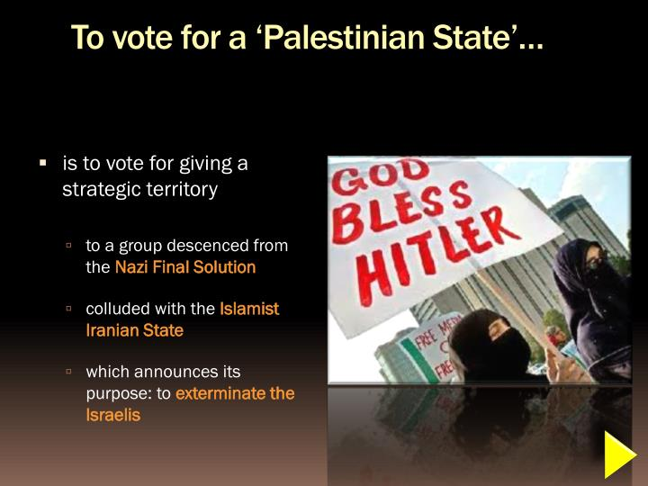 To vote for a 'Palestinian State'…