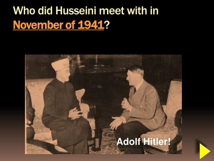 Who did Husseini meet with in