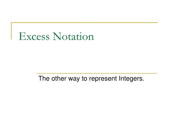 excess notation n.