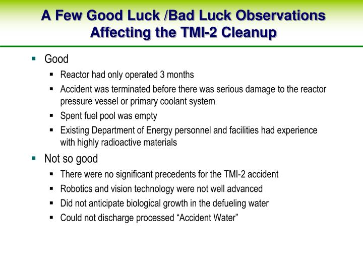 A Few Good Luck /Bad Luck Observations Affecting the TMI-2 Cleanup