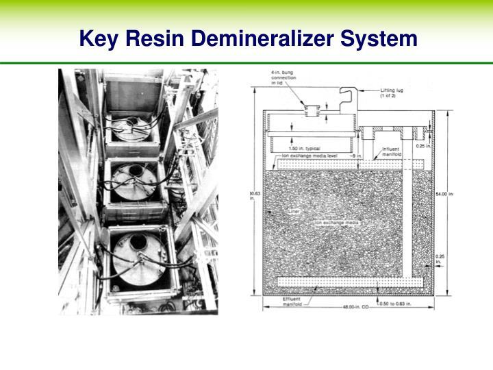 Key Resin Demineralizer System