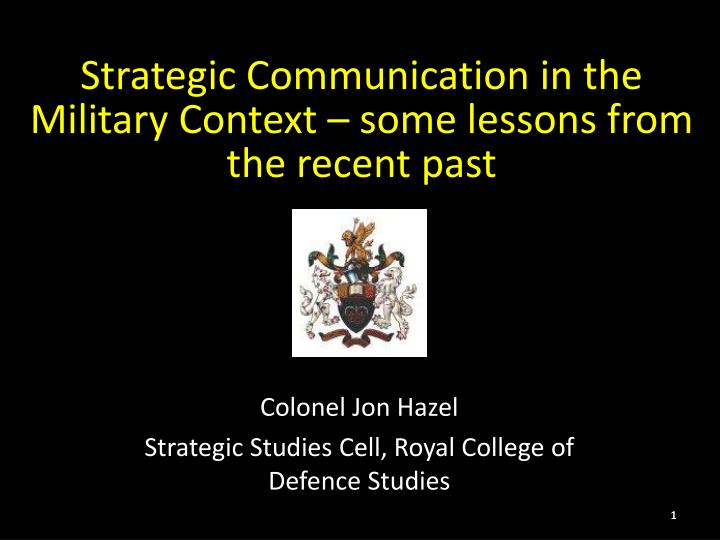strategic communication in the military context some lessons from the recent past n.