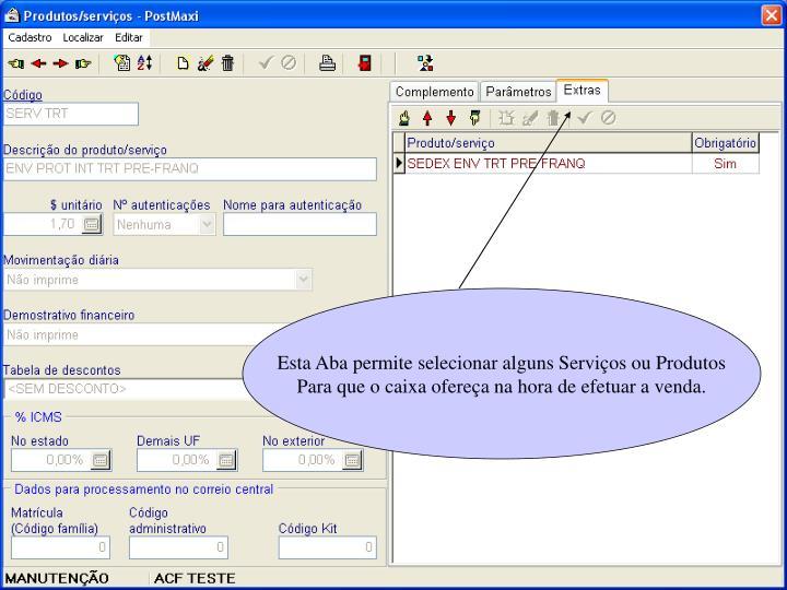 Esta Aba permite selecionar alguns Serviços ou Produtos