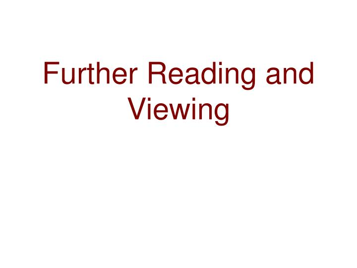 Further Reading and Viewing
