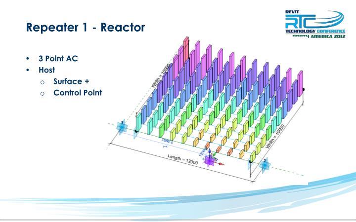 Repeater 1 - Reactor