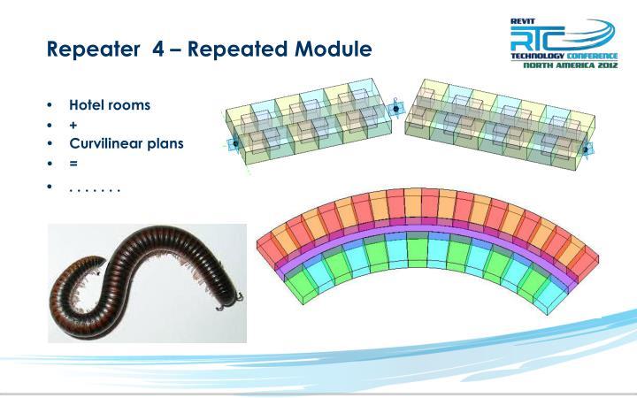 Repeater  4 – Repeated Module