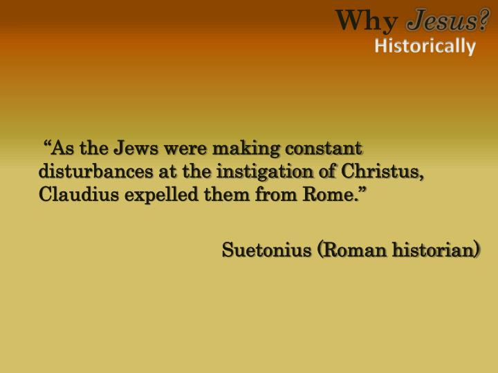 """""""As the Jews were making constant disturbances at the instigation of"""