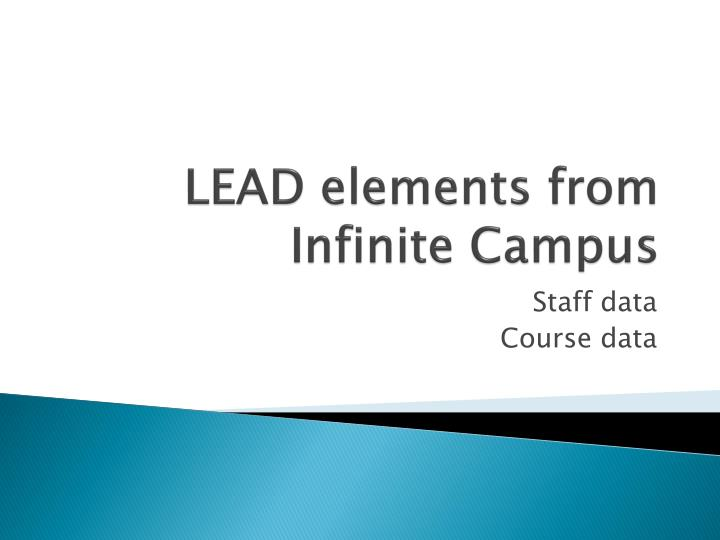lead elements from infinite campus