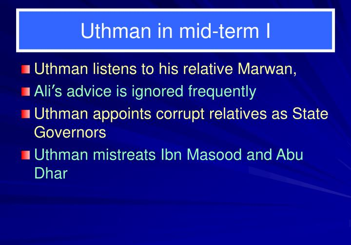 Uthman in mid-term I