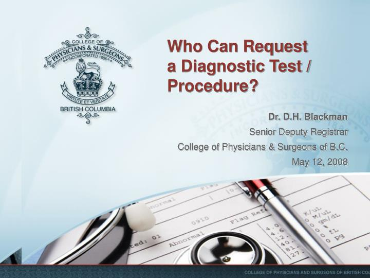 who can request a diagnostic test procedure n.