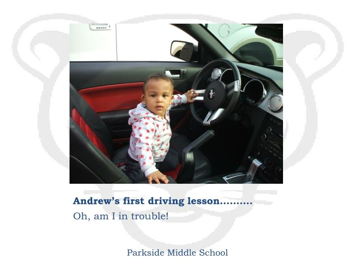 Andrew's first driving lesson……….
